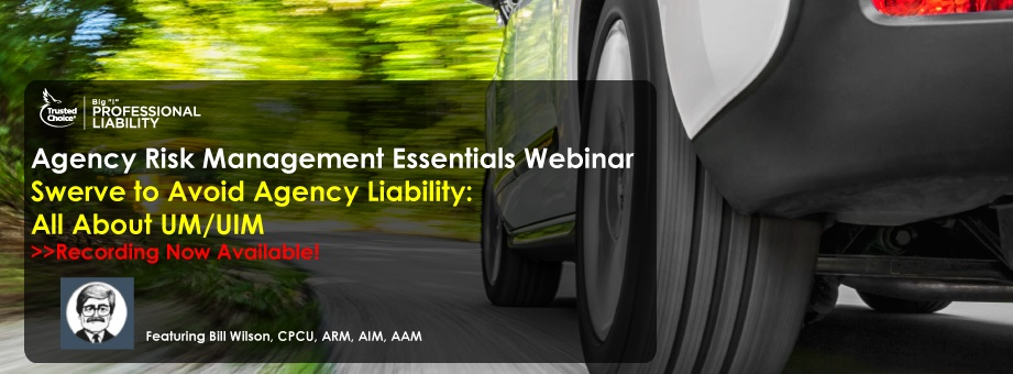 Swerve to Avoid Agency Liability:  All About UM/UIM