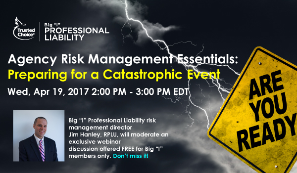 Agency Risk Management Essentials:  Preparing for a Catastrophic Event